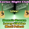 Dennis Brown - Maxi Preist - Leroy Sibbles Live At Cactus Night Club!