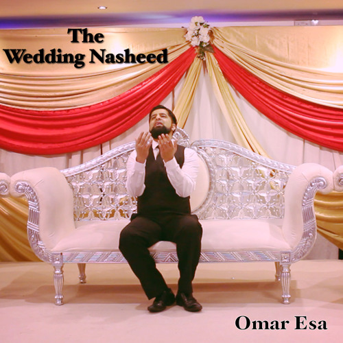 'The Wedding Nasheed' by Omar Esa