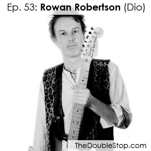 Ep. 53: Rowan Robertson (Dio, DC4, Bang Tango)