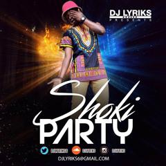 DJ Lyriks Presents Shoki Party