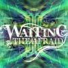 Waiting The Afraid - Im Waking Up.