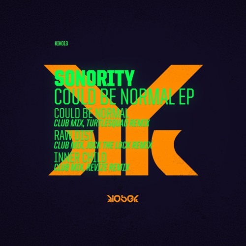 KIK013 Sonority - Could Be Normal EP