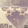 Just Juice - Catch Me (Prod. By C-Sick).mp3