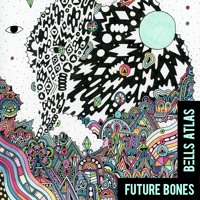 Bells Atlas Future Bones Artwork