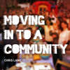 Moving In To A Community Chris Lane 29 3 15 Salf Mp3
