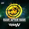 W&W - Rave After Rave (Radio Edit)