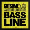 GotSome - Bassline (Maribu Bootleg) [ ft. The Get Along Gang ]    |FREE DOWNLOAD|