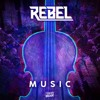 Rebel - Music (Radio Edit)