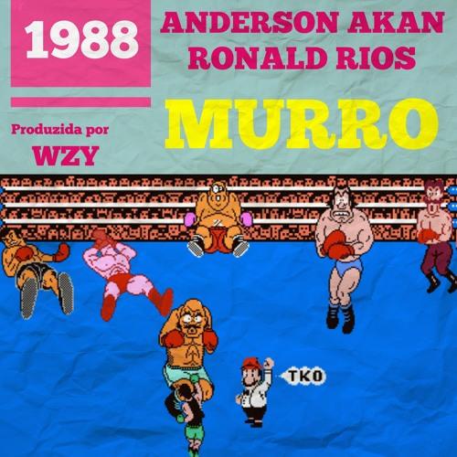 Ronald Rios E Anderson Akan - Murro [prod. Wzy]
