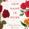 Her Name is Rose by Christine Breen audiobook excerpt