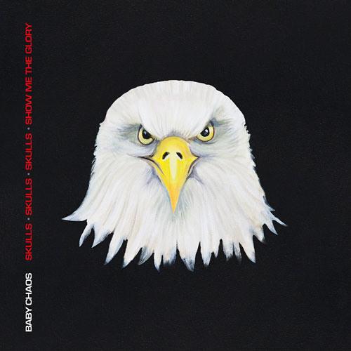 Baby Chaos - Skulls, Skulls, Skulls, Show Me The Glory - Album Sampler