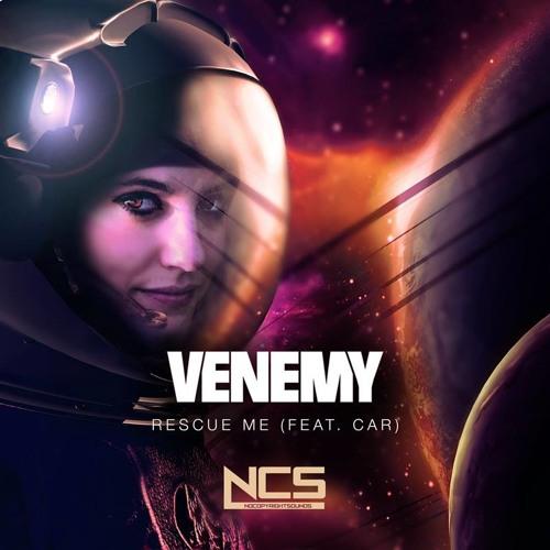 Venemy - Rescue Me (feat. Car) [NCS Release]