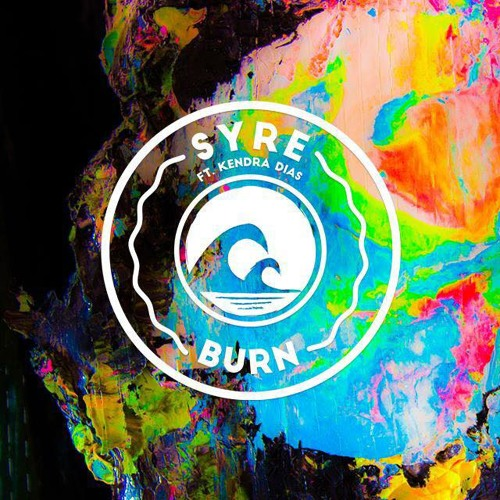 SYRE - Burn (feat. Kendra Dias)