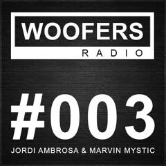Jordi Ambrosa & Marvin Mystic - WOOFERS RADIO #003