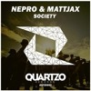 Nepro & Mattjax - Society (Original Mix) (OUT NOW!)