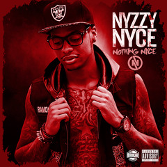 Nyzzy Nyce (Feat. Moe Cheez) - Been Grinding'