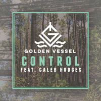 Golden Vessel Control (Ft. Caleb Hodges) Artwork