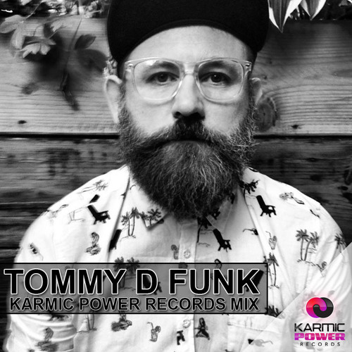 Tommy D Funk - Karmic Power Records Mix Summer 2015