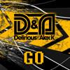Delirious & Alex K - Go