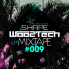 WOO2TECH @ MIX TAPE 009 - ABRIL 15 - SHAPE SPECIAL EDITION