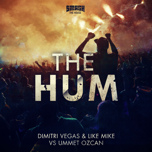 Download Dimitri Vegas & Like Mike vs Ummet Ozcan - The Hum - BEATPORT #1