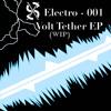 E - 001, Volt Tether