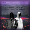 Future Squad - Surce ft. JoJo The Deity (FREE DOWNLOAD)