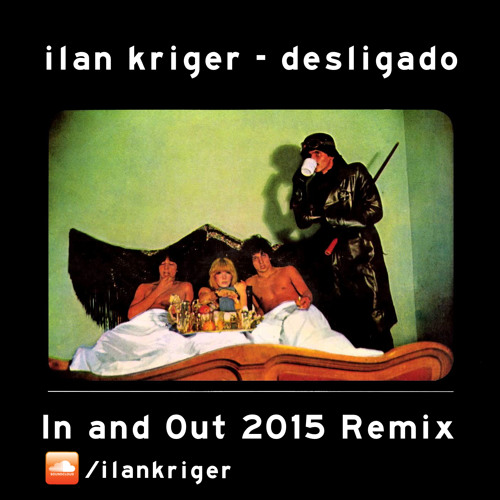 Desligado (In And Out 2015 Remix)