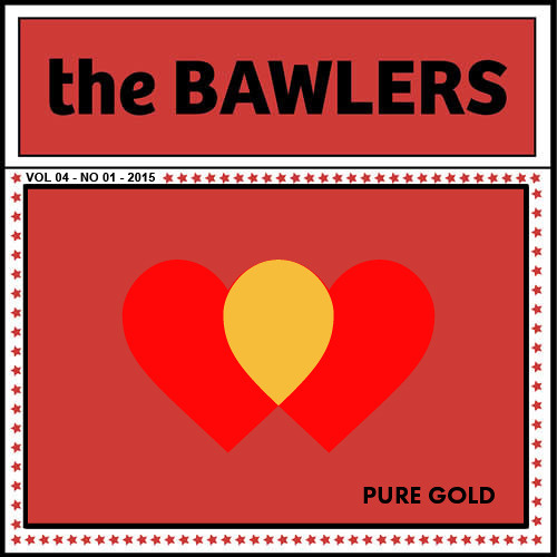 THE BAWLERS - Pure Gold