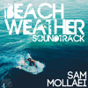 Sam Mollaei's Beach Weather Soundtrack // April 2015