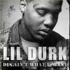 Lil Durk - Dis Aint What U Want (Explicit)