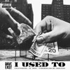 Download Dave East - I Used To (feat Al Doe) Mp3