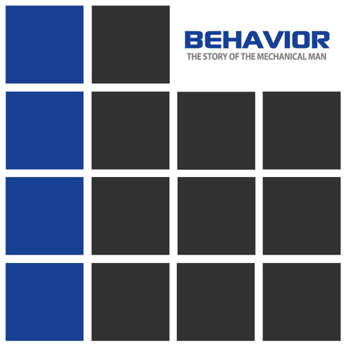 Behavior - The Story Of The Mechanical Man [2001]