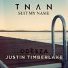 ODESZA & Justin Timberlake - Suit My Name (TNAN Redux Remix)