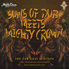 Suns Of Dub Meets Mighty Crown (Far East Mixtape 2015)- FreeDownload
