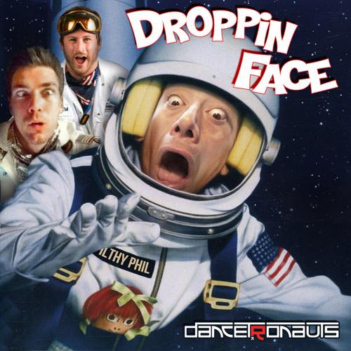 Droppin Face