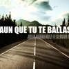 Julio Hernandez ft Gerson BF - Aun que tu te ballas 2015 ( Elias Ayaviri COROS )