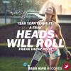 Yeah Yeah Yeahs Feat. A-Trak – Heads Will Roll (Frank Vaenz 2K15 Refix)