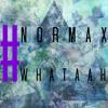 NORMAX - #WHATAAH