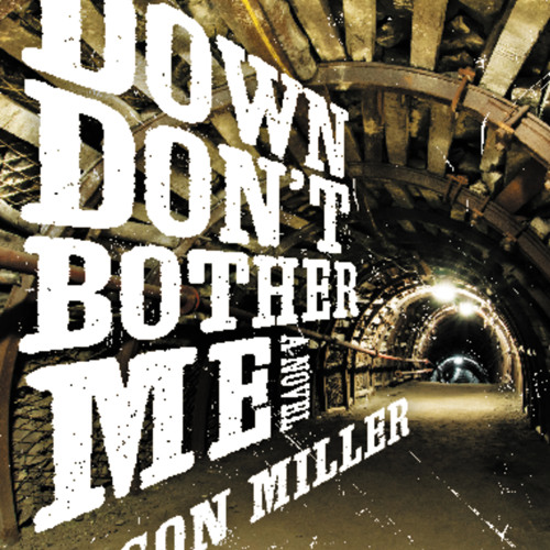 Jason Miller: Down Don't Bother Me