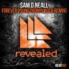 Sam O Neall - Forever Young (Bobby Rock Remix) [OUT NOW!]