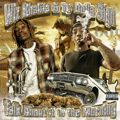 Wiz Khalifa x Ty Dolla $ign ~ Talk About it in the Morning EP
