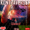 Kontraversey - Cigarettes And Weed Prod By Purps Beats