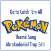 Jason Paige & John Loeffler - Gotta Catch 'Em All (Pokémon Theme Song) (Abrakadaniel Trap Edit)