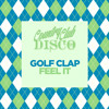 Golf Clap - Feel It - Country Club Disco