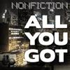 Nonfiction - All You Got (Gene Farris Deep Re - Rub)