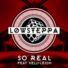 Low Steppa Feat. Kelli Leigh - So Real (Radio Edit) [Clip]