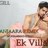 DJ GILL Ek Villain - Banjaara Re Edit Wale - Feat - Rihanna