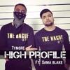 Tymore Ft Sama Blake   - High Profile