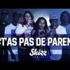 Skizz Family Ta Pas De Parents